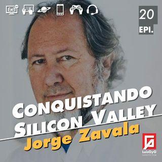 Conquistando Silicon Valley con Jorge Zavala.