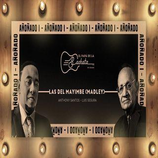 Luis Segura, Anthony Santos - Las Del Mayimbe Medley