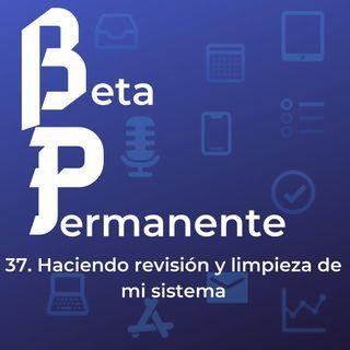 BP37 - Haciendo revisión y limpieza de mi sistema