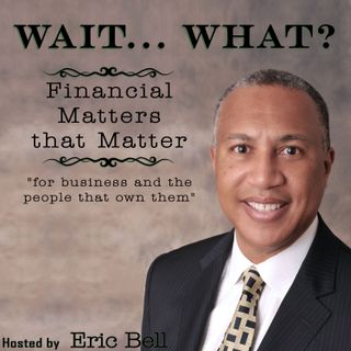 Wait... What? Financial Matters