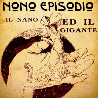 Episodio 09 - Il nano ed il gigante