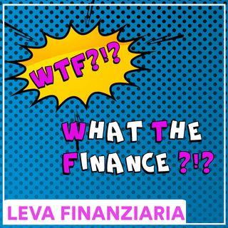 #WTF - La leva finanziaria