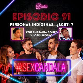 Ep 91Personas Indígenas...¿LGBT+? ConAmaranta Gómez y Jobis Shosho