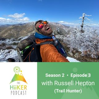 "Season 2 Episode 3: Russell ""Trail Hunter"" Hepton"