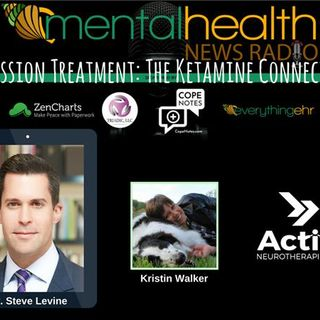 Depression Treatment: The Ketamine Connection with Dr. Steven Levine