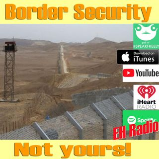 EHR 520 Morning moment Border security JUST NOT yours! Mar 7 2019