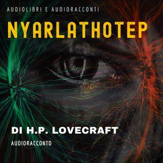 Nyarlathotep di H. P. Lovecraft - Audiolibri e Audioracconti