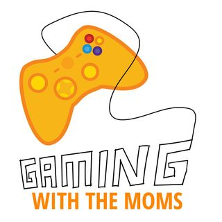 Gaming With The Moms