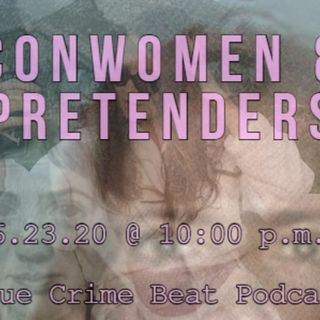 Conwomen & Pretenders