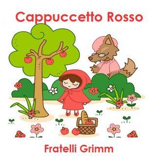 Cappuccetto Rosso - Fratelli Grimm