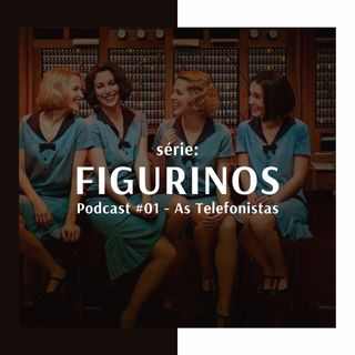 #01 - Figurinos de séries: As telefonistas