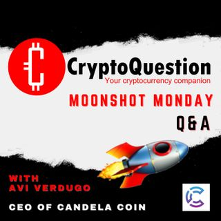 Moonshot Monday Q&A with Avi Verdugo from Candela Coin