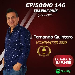 EPISODIO 146-FRANKIE RUIZ