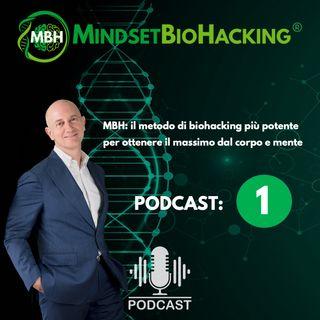 #1: Benvenuti nel mondo del Mindset Bio Hacking