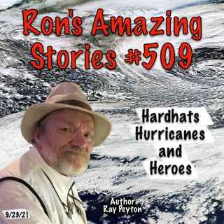 RAS #509 - Hardhats, Hurricanes and Heroes