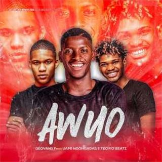 Geovany Feat. Uami Ndongadas & Teo No Beat - Awuo [Download/Baixar]