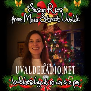 Susan Rios / Main Street Uvalde, December 2020