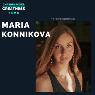 #71 Maria Konnikova: A Poker Journey Unlike Any Other