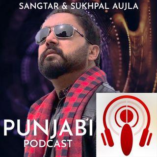 Sangtar and Sukhpal Aujla (EP6)