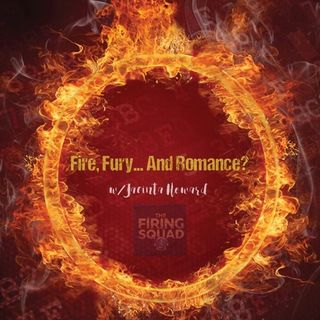 Fire, Fury...And Romance w/ Jacinta Howard