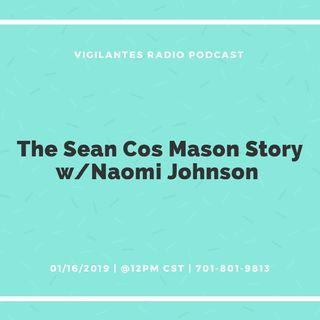 The Sean Cos Mason Story W/Naomi Johnson.