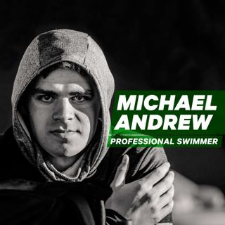 Professional Swimmer Michael Andrew: Making Waves with a Nontraditional Approach [Episode 19]
