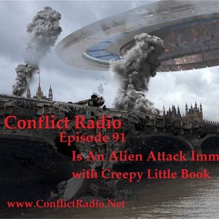 Episode 91  Is An Alien Attack Imminent  with Creepy Little Book