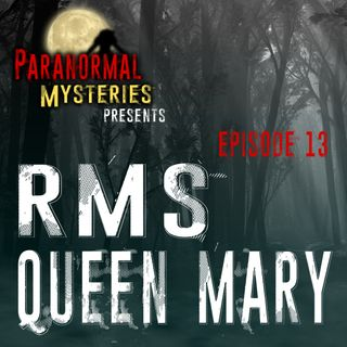 Queen Mary: A Haunted History