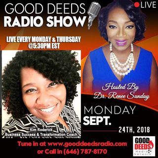 Kim Roderick Business Success Transformation Coach shares on Good Deeds Radio