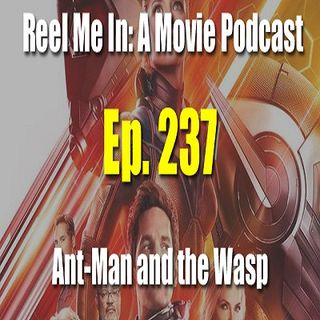Ep. 237: Ant-Man and the Wasp