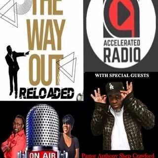The Way Out Reloaded *Shep Crawford* 4-23-19