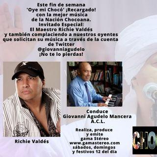 Oye mi Chocó Abril 10 de 2021 Complaciendo las peticiones de nuestro oyentes y el Maestro Richie Valdés Invitado Especial