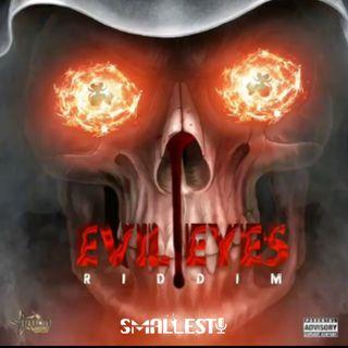 EVIL EYES RIDDIM MIX | DJ SMALLEST
