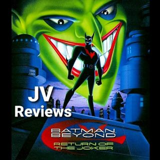 Episode 58 - Batman Beyond: Return Of The Joker Review (Spoilers)