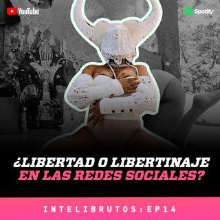 Ep. 14 - ¿Libertad o libertinaje en las redes sociales?