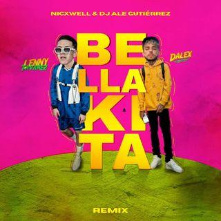 Dalex, Lenny Tavarez - Bellakita (Nicxwell & Dj Ale Gutiérrez Remix)