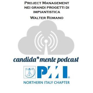 Ep. 8 Project Management nei grandi progetti di impiantistica - Walter Romano