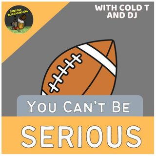 You Can't Be Serious with DJ, Taylor, and Special Guest Mike! (@DaddysHomeFF) - Episode 7