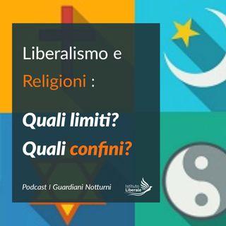 Episodio 5 - Liberalismo e religioni: quali confini?