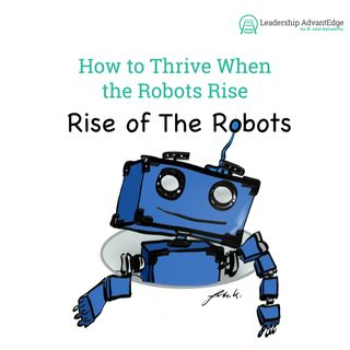 LA 074: How to Thrive When the Robots Rise