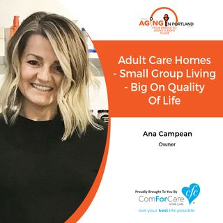 7/4/18: Ana Campean with Willamette Falls Adult Care Home | Adult Care Homes...Small Group Living...Big on Quality of Life