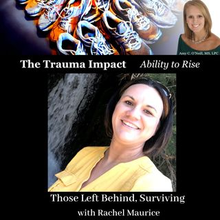 Those Left Behind, Surviving A School Shooting with Rachel Maurice.