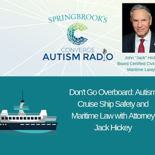 Don't Go Overboard: Autism Cruise Ship Safety and Maritime Law with Attorney Jack Hickey