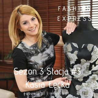 Sezon 3, Stacja 3: Od lat pracuje z Louis Vuitton - oto Kasia Łęcka