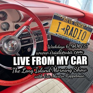LIVE FROM MY CAR MORNING SHOW with ERIC MARTIN KOPPELMAN