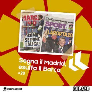 Ep. 29: Segna il Madrid, esulta il Barça