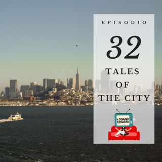 Puntata 32 – Tales of the City