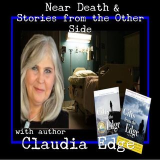 Near Death and Lessons from the Other Side with Claudia Edge