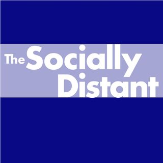 The Socially Distant Podcast