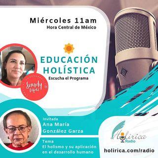 EDUCACION HOLISTICA - ANA MARÍA GONZALEZ GARZA